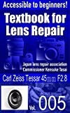 Accessible to beginners! Textbook for Camera Lens Repair Vol.005: Carl Zeiss Tessar 45mm F2.8 (Text book for Camera Lens Repair) (English Edition)