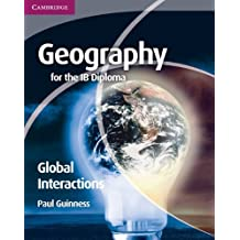 Geography for the IB Diploma Global Interactions by Paul Guinness (2011-03-21)