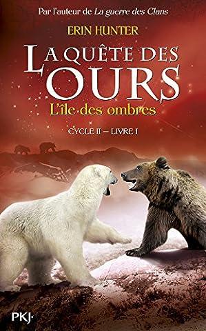 1. La quête des ours cycle II : L'île des ombres (1)
