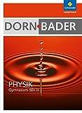 Dorn / Bader Physik SII - Allgemeine Ausgabe 2010: Schülerband mit CD-ROM - Friedrich Dorn, Franz Bader