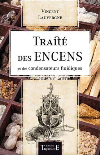 Traité des encens et des condensateurs fluidiques par Vincent Lauvergne