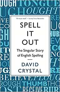 Spell It Out: The singular story of English spelling: Amazon
