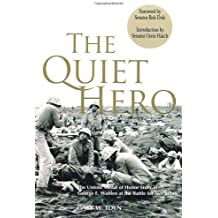 The Quiet Hero: The Untold Medal of Honor Story of George E. Wahlen at the Battle for Iwo Jima by Gary W. Toyn (2006-05-20)