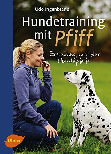 Hundetraining mit Pfiff: Erziehung mit der Hundepfeife