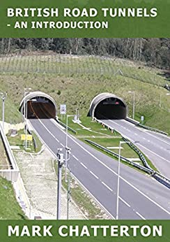 British Road Tunnels: - An Introduction by [Chatterton, Mark]