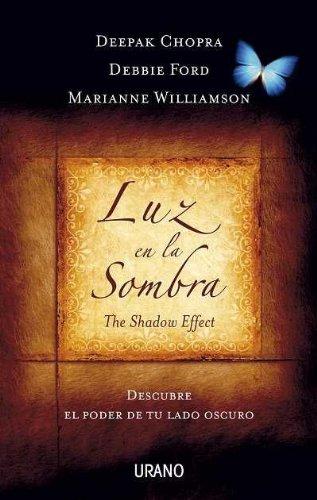 Luz en la sombra: Descubre el poder de tu lado oscuro (Crecimiento personal) por Marianne Williamson