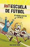 Image de Al míster se le fue la olla (Antiescuela de Fútbol 3)