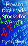 Day Trading for Dummies: How to Day Trade Stocks for a Profit