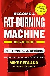 Fat-Burning Machine: The 12-Week Diet (English Edition)
