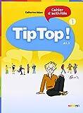 Tip top ! Cahier d'activités : Niveau A1.1