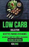 Acheter Low-Carb (Collection): Low Carb Cuisine: Recettes pauvres en glucides:  Délicieuses recettes faibles en glucides