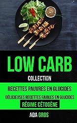 Low-Carb (Collection): Low Carb Cuisine: Recettes pauvres en glucides:  Délicieuses recettes faibles en glucides
