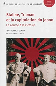 Staline, Truman et la capitulation du Japon par Tsuyoshi Hasegawa