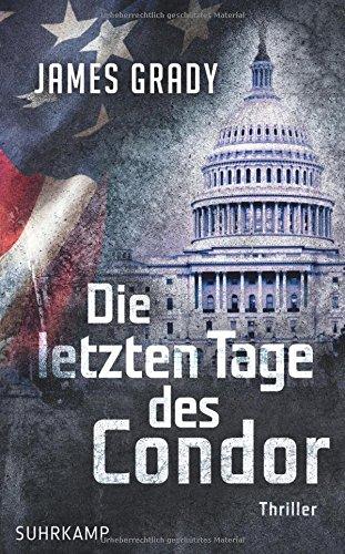 Preisvergleich Produktbild Die letzten Tage des Condor: Thriller (suhrkamp taschenbuch)
