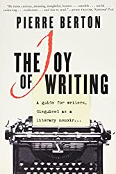 The Joy of Writing : A Guide for Writers Disguised as a Literary Memoir