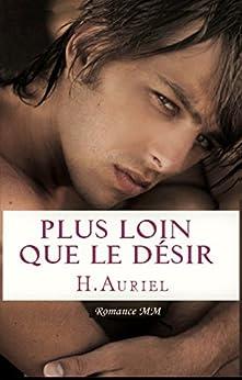 Plus loin que le désir - H. Auriel
