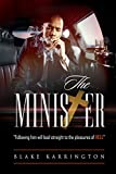 "The Minister: ""Following Him Will Lead you Straight To The Pleasures of Hell"""