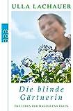 Die blinde Gärtnerin: Das Leben der Magdalena Eglin