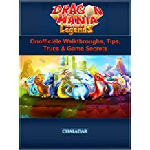 Dragon Mania Legends Onofficiële Walkthroughs , Tips, Trucs & Game Secrets (Afrikaans Edition)