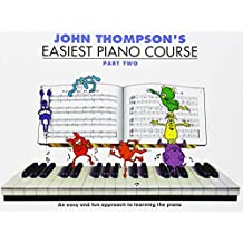 John Thompson\'s Easiest Piano Course: Part 2 - Revised Edition