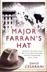 Major Farran's Hat: Murder, Scandal and Britain's War Against Jewish Terrorism 1945-1948 by Dr David Cesarani (2009-03-05)