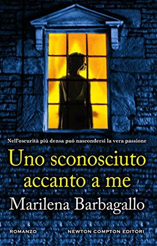 Uno sconosciuto accanto a me (Italian Edition) eBook: Marilena Barbagallo: Amazon.es: Tienda Kindle