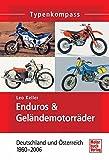 Enduros & Geländemotorräder: Deutschland und Österreich 1960-2006 (Typenkompass)