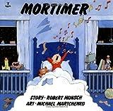 Mortimer (Classic Munsch) by Munsch, Robert (1985) Paperback