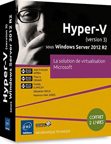 Hyper-V (version 3) sous Windows Server 2012 R2 - Coffret de 2 livres - La solution de virtualisation Microsoft