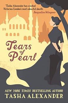 Tears of Pearl (Lady Emily Mysteries Book 4) by [Alexander, Tasha]