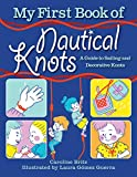 My First Book of Nautical Knots: A Guide to Sailing and Decorative Knots (English Edition)