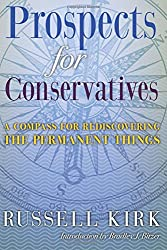 Prospects for Conservatives: A Compass for Rediscovering the Permanent Things