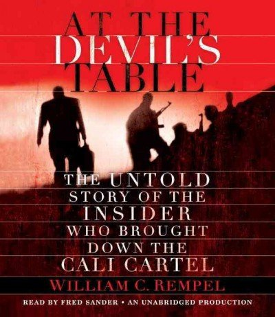 (AT THE DEVIL'S TABLE: THE UNTOLD STORY OF THE INSIDER WHO BROUGHT DOWN THE CALI CARTEL ) BY Rempel, William C. (Author) Compact Disc Published on (06 , 2011)