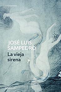 La vieja sirena par José Luis Sampedro