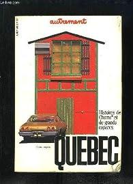 Québec. Histoire de chums et de grands espaces par  Autrement