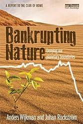 Bankrupting Nature: Denying Our Planetary Boundaries