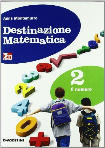 Destinazione matematica. Per la Scuola media. Con espansione online: DESTIN.MAT. NUMERO 2