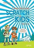 Cahier d'activités Scratch pour les kids : dès 8 ans : apprends à programmer en t'amusant ! |