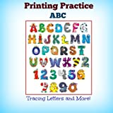 Printing Practice: ABC: Tracing Letters and More!: Volume 1 (Handwriting Practice Workbook for Children)