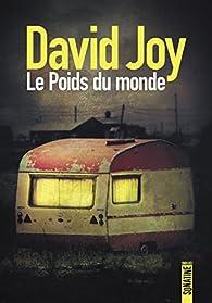 Le poids du monde par David Joy