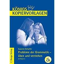 Königs Kopiervorlagen - Probleme der Grammatik üben und verstehen: Ab Klasse 5