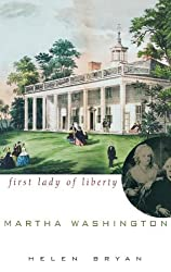 Martha Washington: First Lady of Liberty (History)