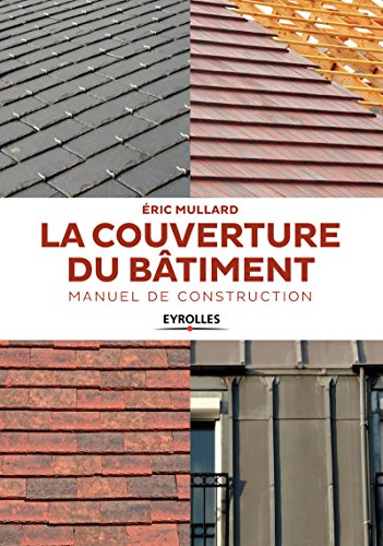 La couverture du bâtiment : Manuel de construction