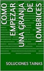 Como empezar una Granja de Lombrices (Spanish Edition)