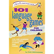 101 Language Games for Children: Fun and Learning with Words, Stories and Poems (SmartFun Activity Books) by Paul Rooyackers (2002-10-07)