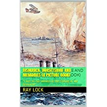 """Bismarck, Dorsetshire and Memories (a Picture book): """"I was an eye-witness to the sinking of the Bismarck!"""""""