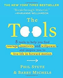 The Tools (Miniature Edition): 5 Tools to Help You Find Courage, Creativity, and Willpower--and Inspire You to Live Life in Forward Motion by Stutz, Phil, Barry, Michels (2013) Hardcover