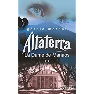 La Dame de Manaos, Tome 2 : Altaterra (Grands romans) (French Edition)
