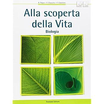 Alla Scoperta Della Vita. Biologia. Con Espansione Online. Per Le Scuole Superiori