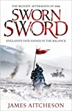 Sworn Sword: The Bloody Aftermath of 1066 - England's Fate Hangs in the Balance (The Conquest, Band 1)